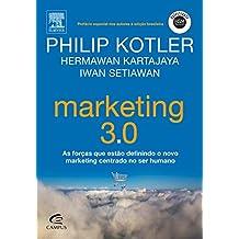 Marketing 3.0. As Forças que Estão Definindo o Novo Marketing Centrado no Ser Humano