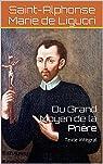 Du Grand Moyen de la Prière: Texte intégral (Collection