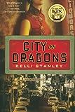 City of Dragons, Kelli Stanley, 0312668791
