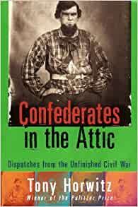 confederates in the attic thesis What does horwitz discover in his travels about the memory of the war inthe south how do these memories affect us today what does horwitz see as the underlying.