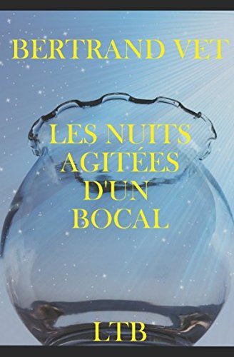 LES NUITS AGITÉES D'UN BOCAL (French Edition) PDF