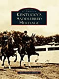 Front cover for the book Kentucky's Saddlebred Heritage by James Kemper Millard