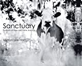 img - for Sharon Lee Hart: Sanctuary: Portraits of Rescued Farm Animals by Jeffrey Moussaieff Masson (2012-11-15) book / textbook / text book
