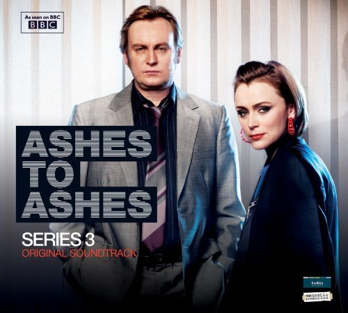 Ashes to Ashes-Series 3 Soundtrack (Ash Tv)