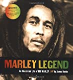 Marley Legend: An Illustrated Life of Bob Marley