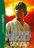 Star Wars 01 - Biographie de Luke Skywalker