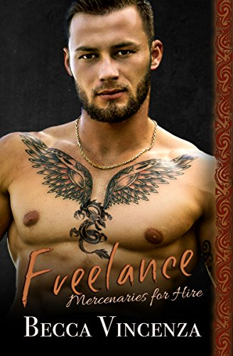 Freelance: Mercenary Shifters (Mercenaries For Hire Book 1) by [Vincenza, Becca]