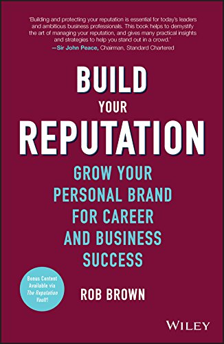 Download PDF Build Your Reputation - Grow Your Personal Brand for Career and Business Success