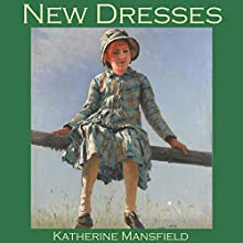 New Dresses Audiobook by Katherine Mansfield Narrated by Cathy Dobson