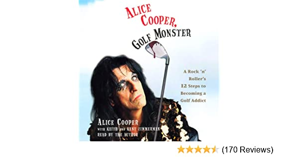 Amazon Com Alice Cooper Golf Monster A Rock N Roller S Life