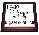 3dRose trv_235601_1 I Take a Little Coffee with My Cream and Sugar Trivet with Tile, 8 by 8''