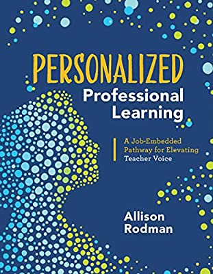 Personalized Professional Learning A Job Embedded Pathway For