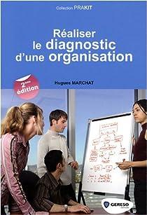 Réaliser le diagnostic d'une organisation par Marchat