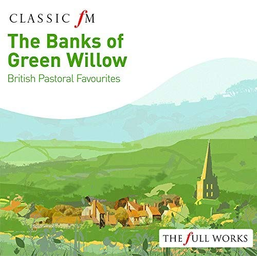 Banks of Green Willow: British Pastoral Favourites