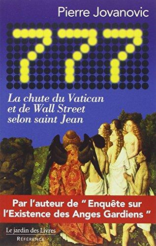 Selon Saint Jean - 777, La chute du Vatican et de Wall Street selon saint jean