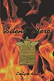 Silent Hero, Evelyne Rice, 1449005683