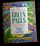 Greater Los Angeles Green Pages : The Local Handbook for Planet Maintenance, , 0962735817