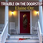 Trouble on the Doorstep : Jolie Gentil Cozy Mystery Series, Volume 5 | Elaine Orr