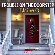 Trouble on the Doorstep : Jolie Gentil Cozy Mystery Series, Volume 5   Elaine Orr