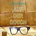 Auf der Couch: Wahre Geschichten aus der Psychotherapie Hörbuch von Gabriel Rolón Gesprochen von: Andreas Denk
