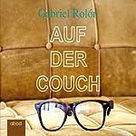 Auf der Couch: Wahre Geschichten aus der Psychotherapie | Gabriel Rolón
