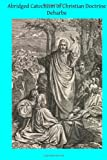 Abridged Catechism of Christian Doctrine, Jos DeHarbe, 1496002261