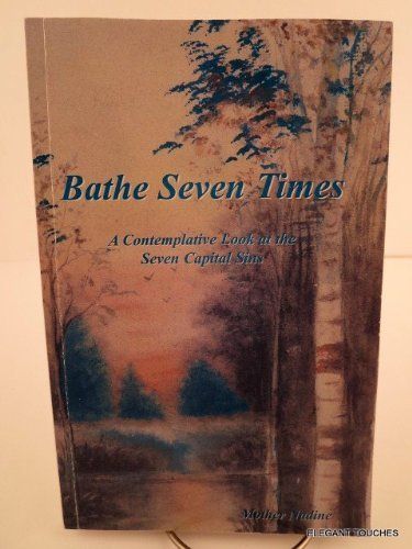Bathe Seven Times : A Contemplative Look at the Seven Capital ()