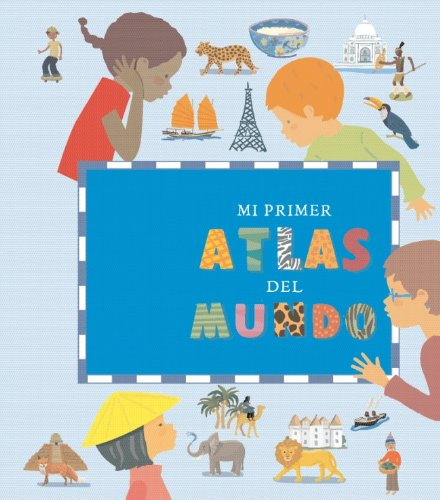 Download Mi primer atlas del mundo / My First Atlas of the World (Spanish Edition) ebook