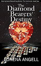 The Diamond Bearers' Destiny (The Unaltered Book 4) (English Edition)