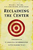 img - for Reclaiming the Center: Confronting Evangelical Accommodation in Postmodern Times Paperback November 9, 2004 book / textbook / text book