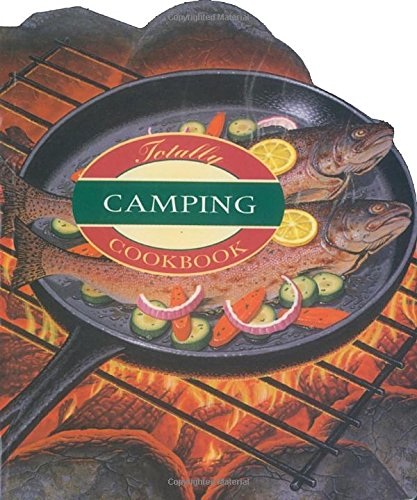 The The Totally Camping Cookbook by Helene Siegel, Karen Gillingham