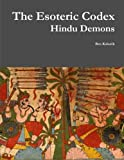 Book cover image for The Esoteric Codex: Hindu Demons