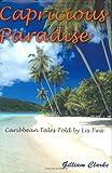 Capricious Paradise, Gilliam Clarke, 1420855360