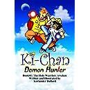 Ki-Chan: Demon Hunter: Book #1: The Holy Warriors Awaken