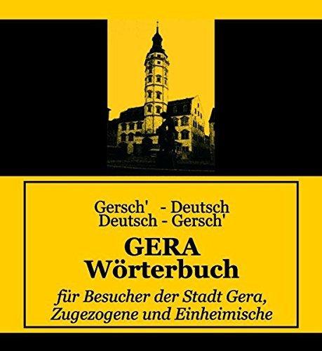 Gera Wörterbuch: Gersch'-Deutsch /Deutsch-Gersch' by Ronny Elsner (2007-04-01)