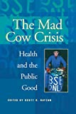 img - for Mad Cow Crisis: Health and the Public Good (Intellectural History) book / textbook / text book
