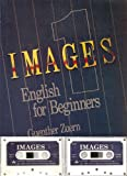 img - for Images 1: English for Beginners Student Book and Audiocassette Tapes. book / textbook / text book