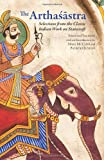 The Arthaśāstra : Selections from the Classic Indian Work on Statecraft, Patrick Olivelle, Mark McClish, 1603848487