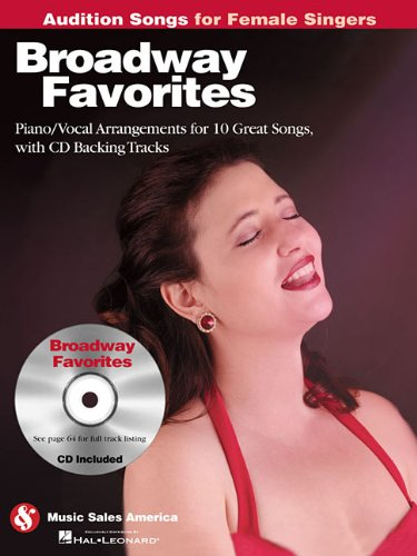 Broadway Favorites - Audition Songs for Female Singers: Piano/Vocal/Guitar Arrangements with CD Backing Tracks