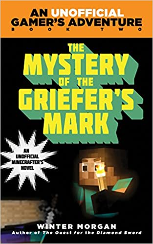 Book The Mystery of the Griefer's Mark: An Unofficial Gamer's Adventure, Book Two