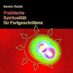 Praktische Spiritualität für Fortgeschrittene