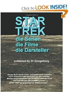 Star Trek: die Serien, die Filme, die Darsteller: Interessante Infod, zusammengestellt aus Wikipedia-Seiten (German Edition) Doktor Googelberg