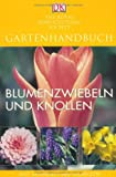 img - for Gartenhandbuch. Blumenzwiebeln und Knollen book / textbook / text book