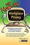 HR How To : Work Place Privacy, Johnson, Marjorie A. and Waltemath, Joy, 0808009850