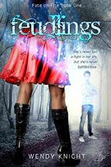 Feudlings(Fate on Fire Book 1) by [Knight, Wendy]