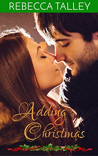 Adding Christmas: A Sweet Christmas Romance by [Talley, Rebecca]