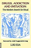 img - for Drugs, Addiction and Initiation: The Modern Search for Ritual book / textbook / text book