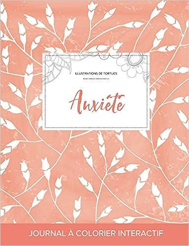 Livre gratuits Journal de Coloration Adulte: Anxiete (Illustrations de Tortues, Coquelicots Peche) epub pdf