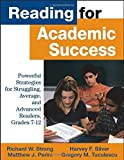 img - for Reading for Academic Success: Powerful Strategies for Struggling, Average, and Advanced Readers, Grades 7-12 by Richard W. Strong (2002-02-19) book / textbook / text book
