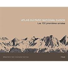 Atlas du Parc National Suisse: Les 100 premières années